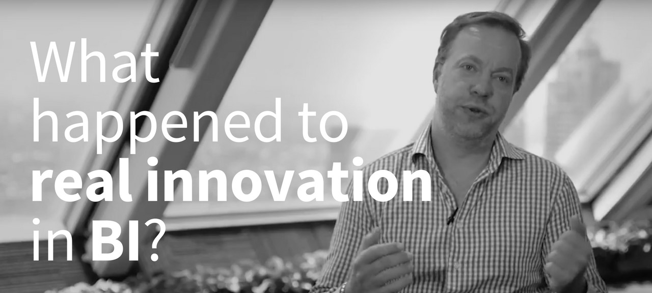 From our CEO: What happened to real innovation in the BI market?