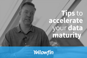 Four tips to accelerate the data maturity of any business