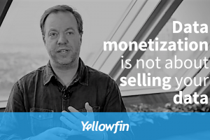 Data monetization is not about selling your data