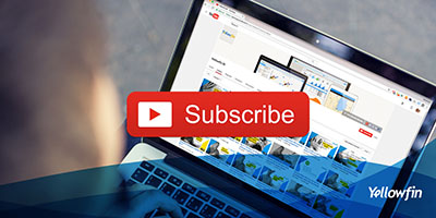 Subscribe to Yellowfin on YouTube