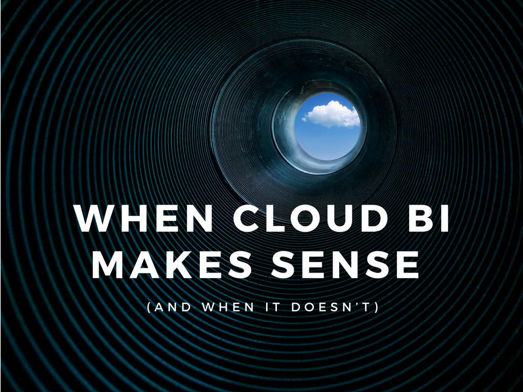 When cloud BI makes sense (and when it doesn't)