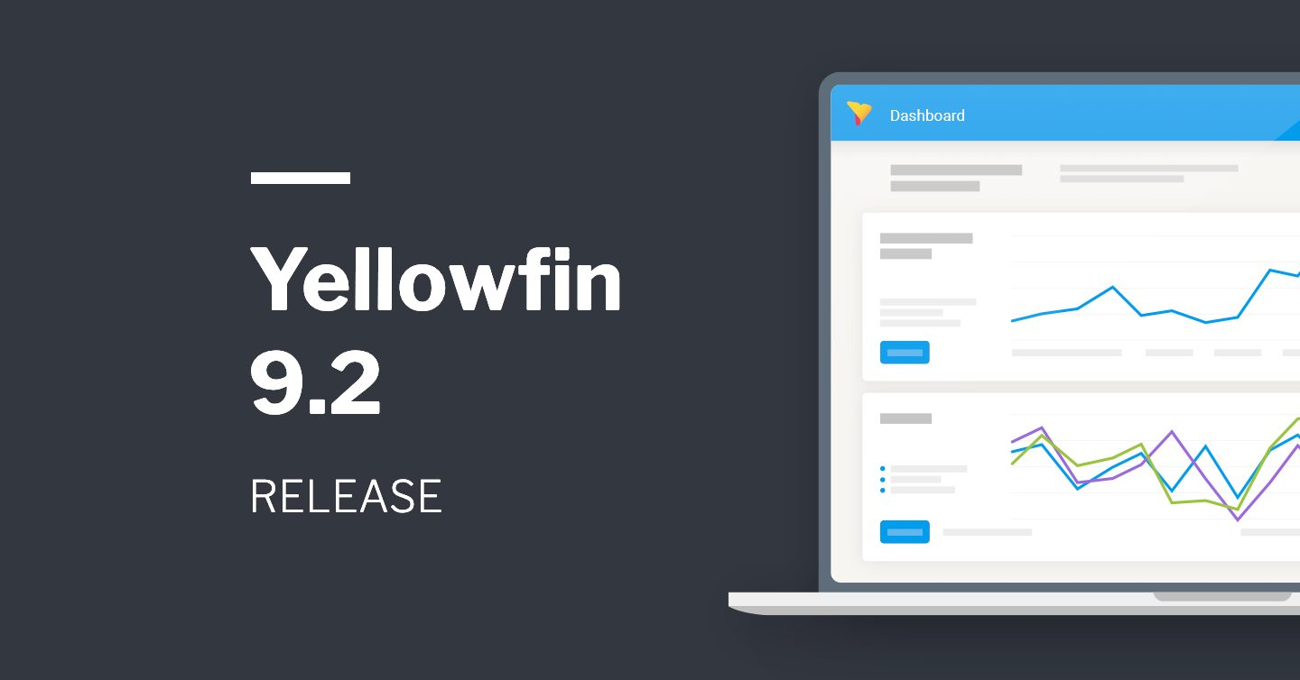 Yellowfin 9.2 Release Highlights